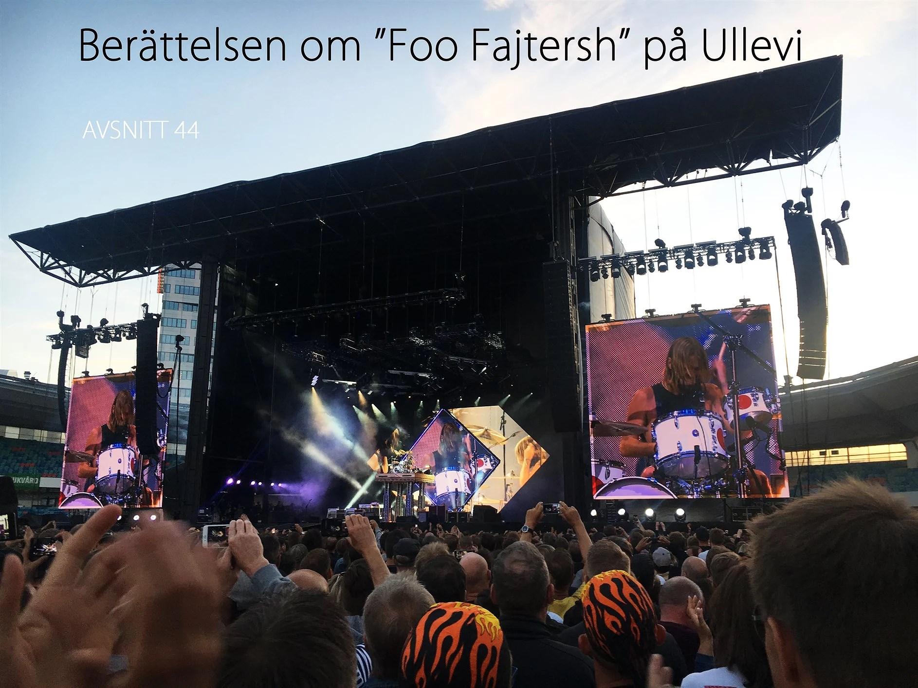 """44. Berättelsen om """"Foo Fajtersh"""" på Ullevi"""