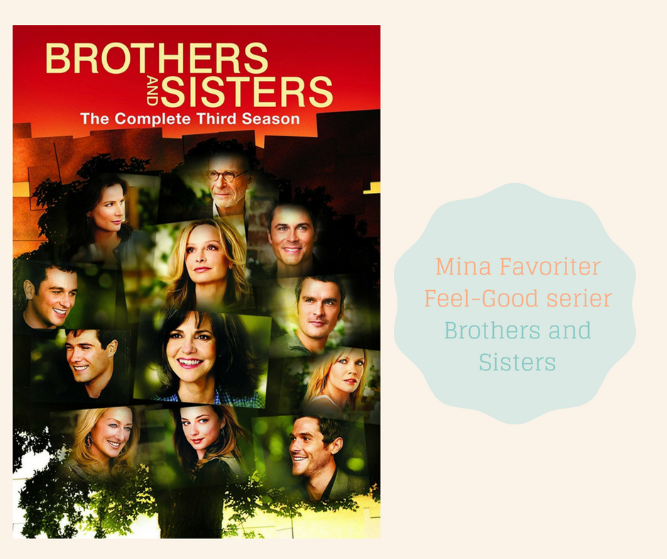 Mina Favoriter - Feel Good Serier - Brothers and Sisters