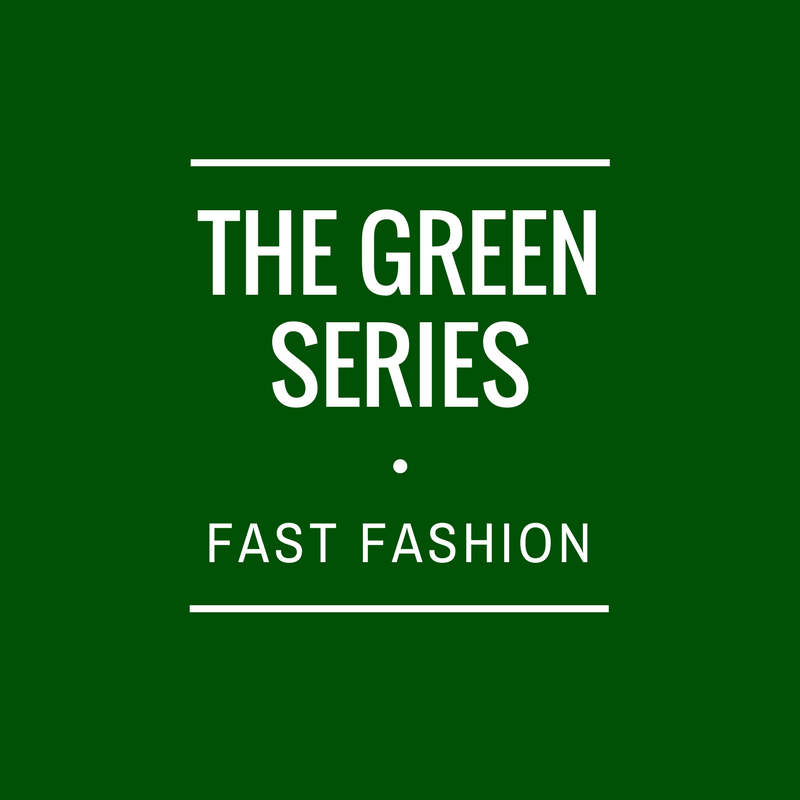 The green series: Fast Fashion