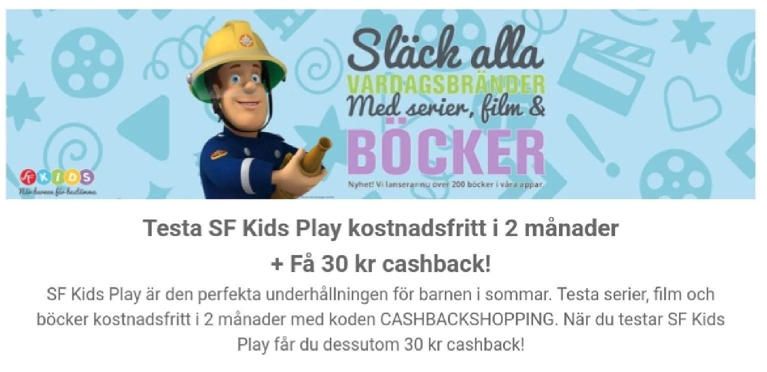 Testa SF kids play gratis och få 30 kr cashback...