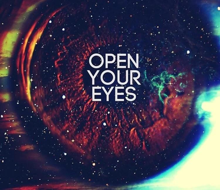 Öppna era ögon