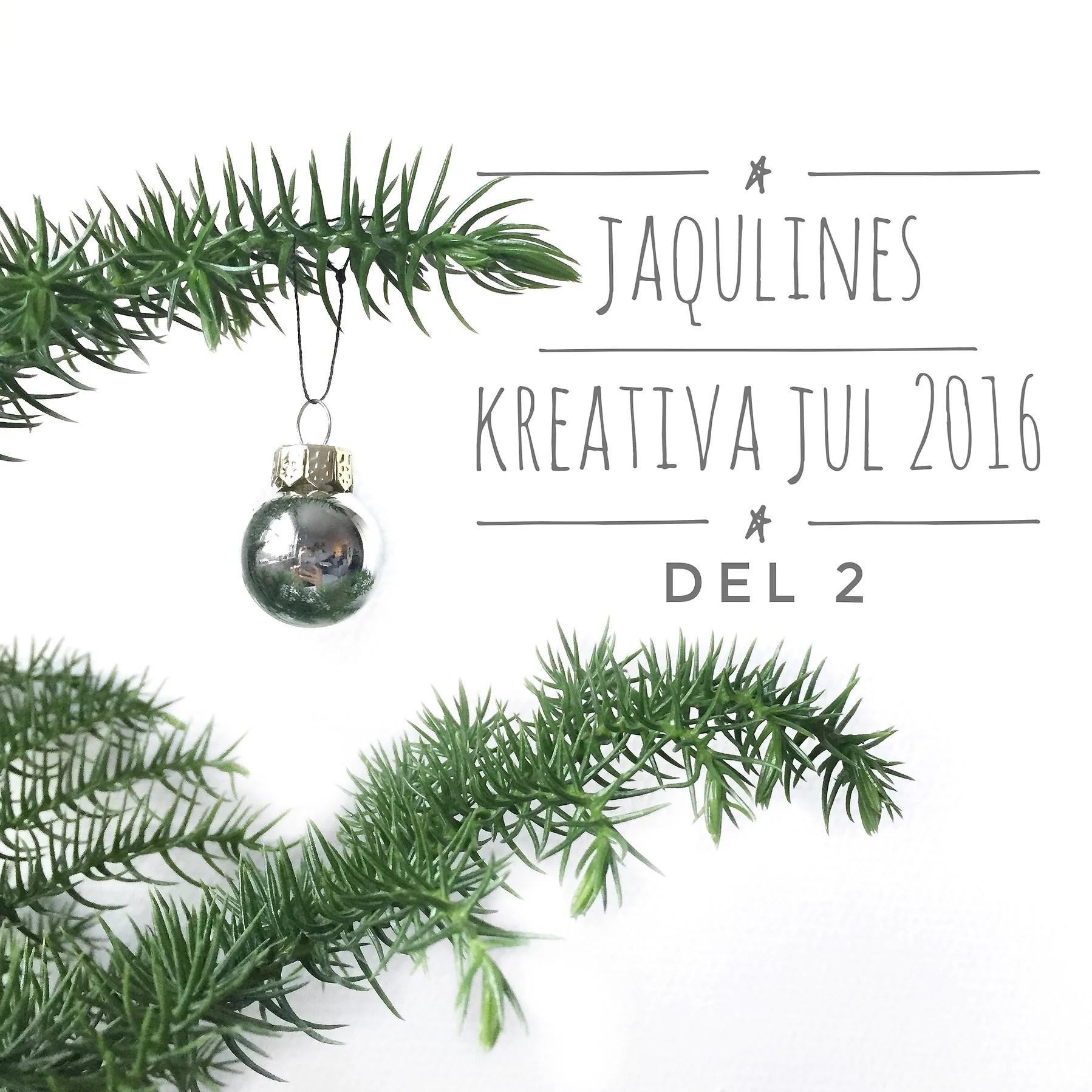 Jaqulines kreativa jul 2016 - del 2