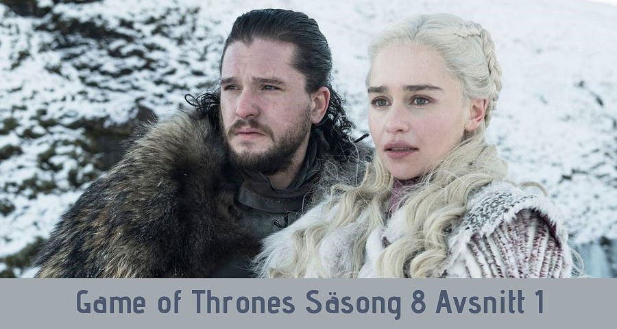Game oF Thrones Säsong 8 Avsnitt 1