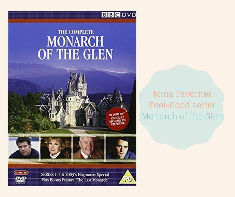 Mina Favoriter - Feel Good Serier - Monarch of the Glen
