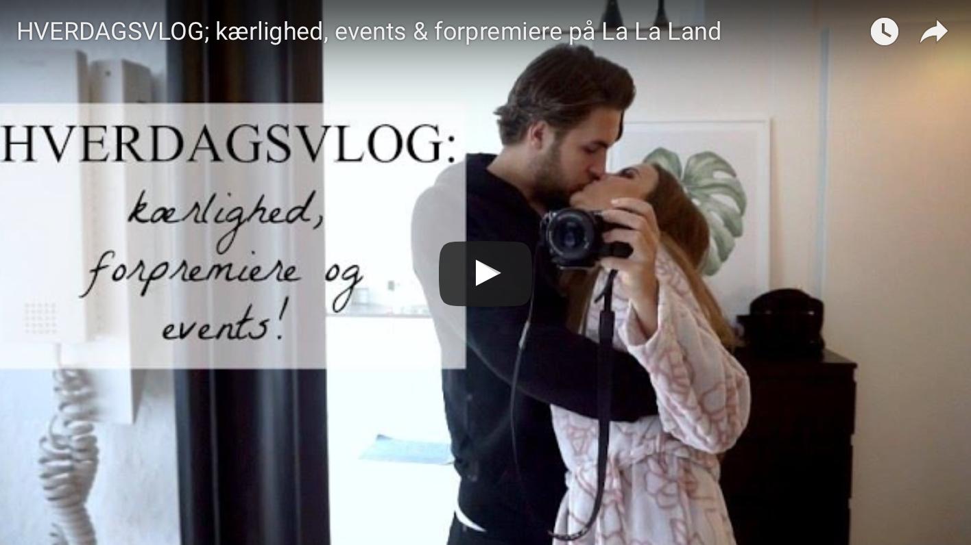 HVERDAGSVLOG; kærlighed, events & forpremiere på La La Land