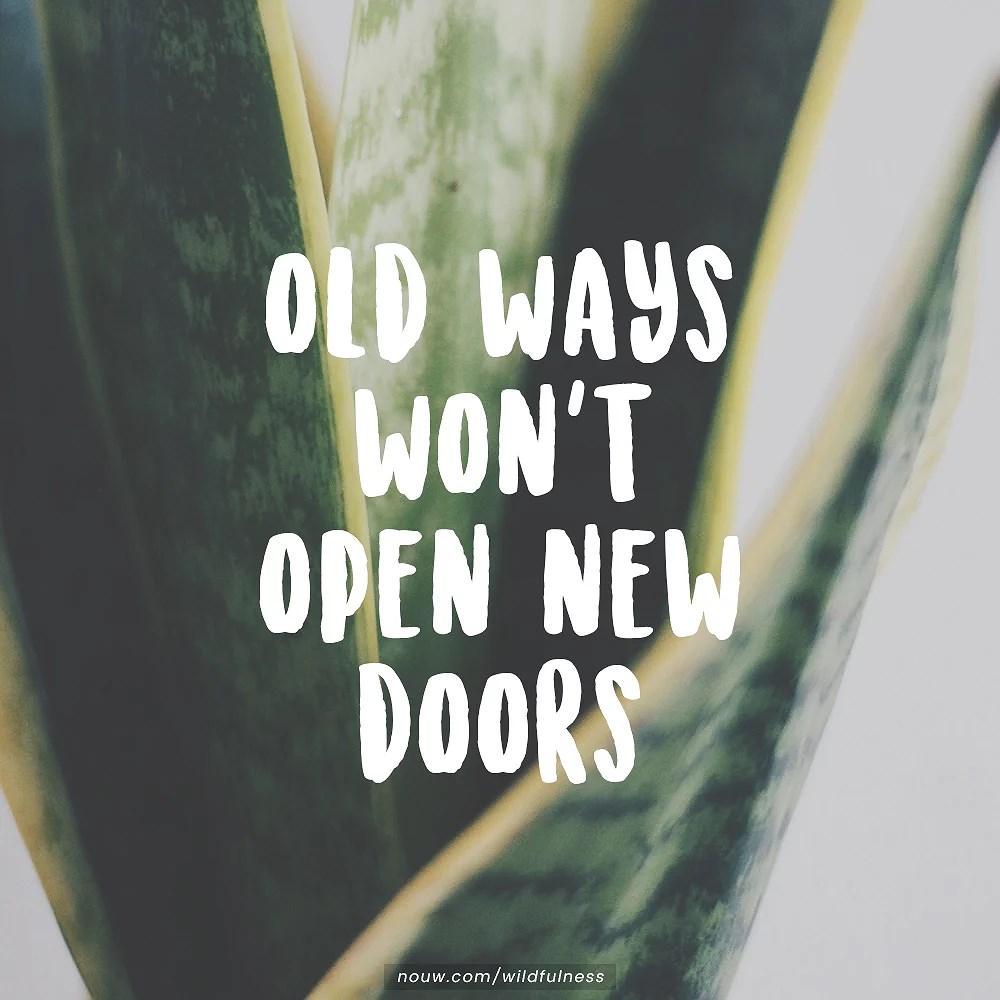 om gamla vanor som inte öppnar några dörrar.