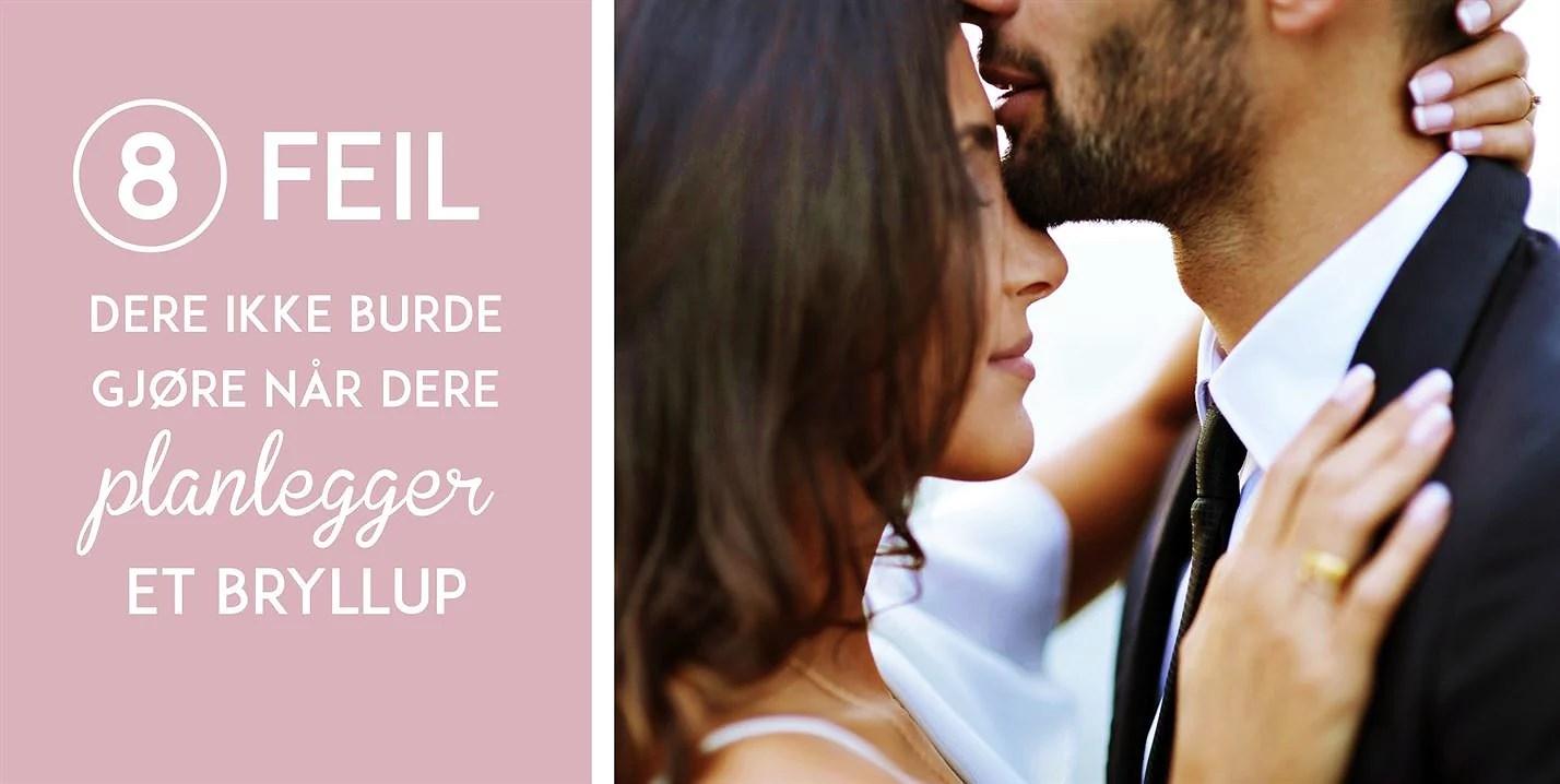 8 feil dere ikke burde gjøre når dere planlegger et bryllup