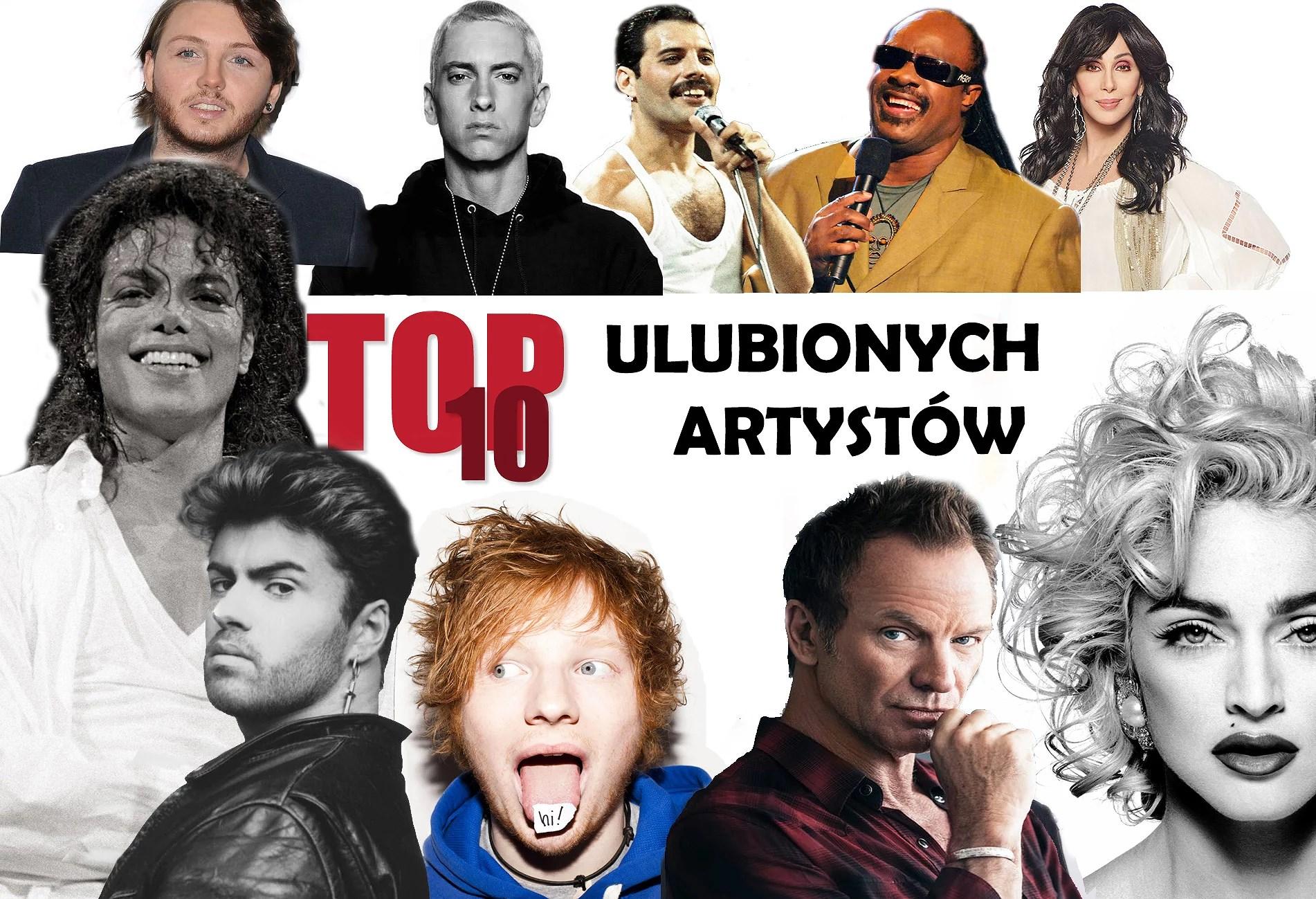 TOP10 ULUBIONYCH ARTYSTÓW