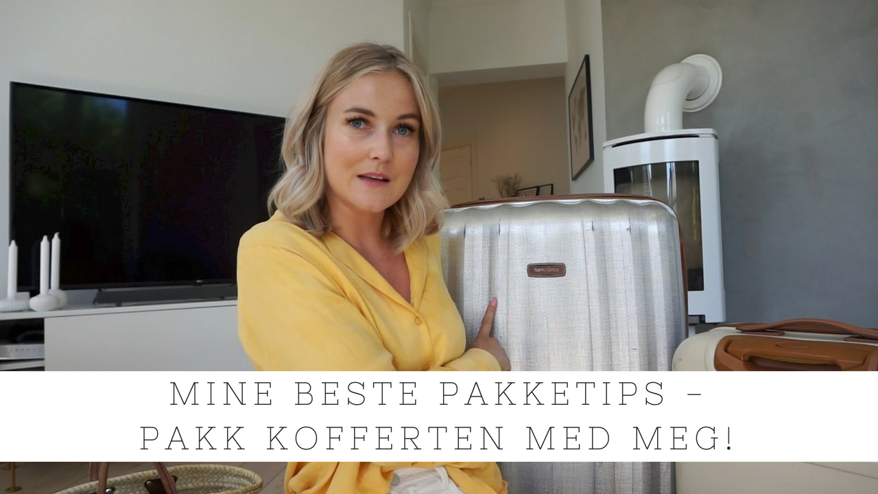 Video; mine beste pakketips
