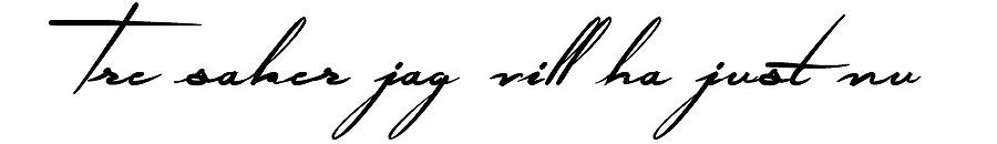3 saker vill ha
