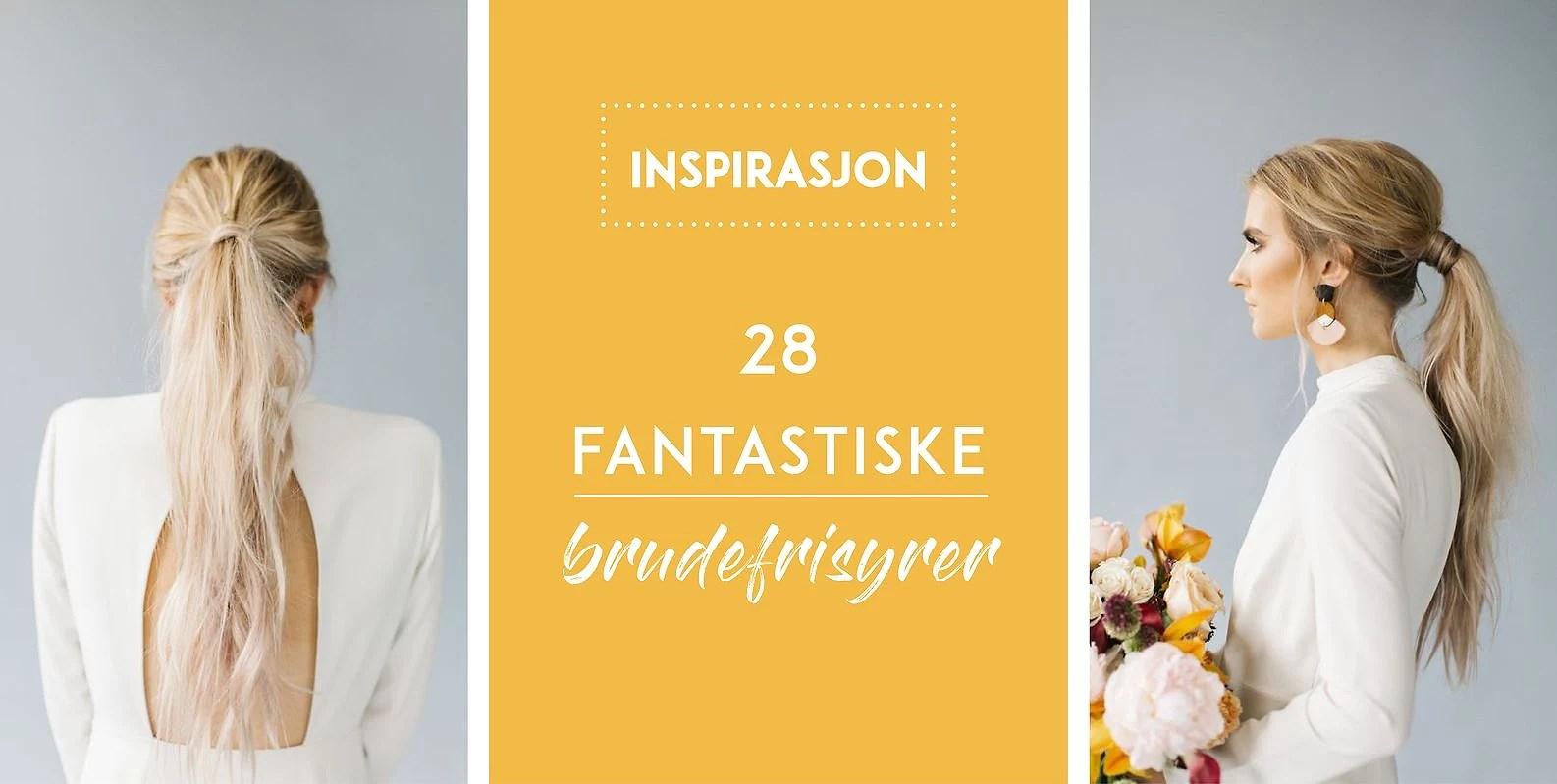 28 FANTASTISKE BRUDEFRISYRER