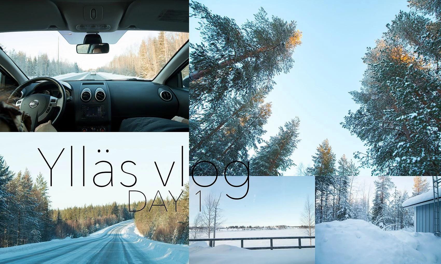 YLLÄS VLOG DAY 1