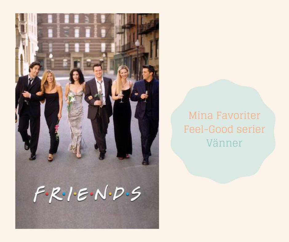 Mina Favoriter - Feel Good Serier - Vänner