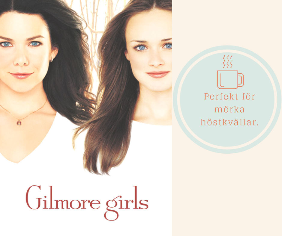 Perfekt för Mörka Höstkvällar - Gilmore Girls
