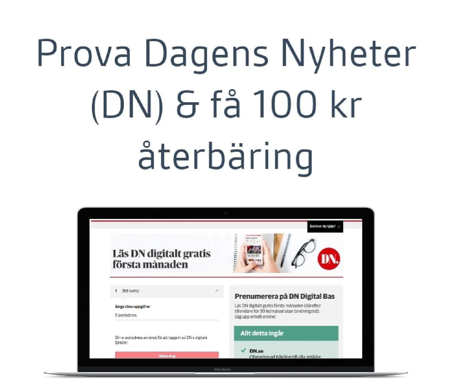 Få 100 kr cashback när du provar DN digital gratis första månaden...