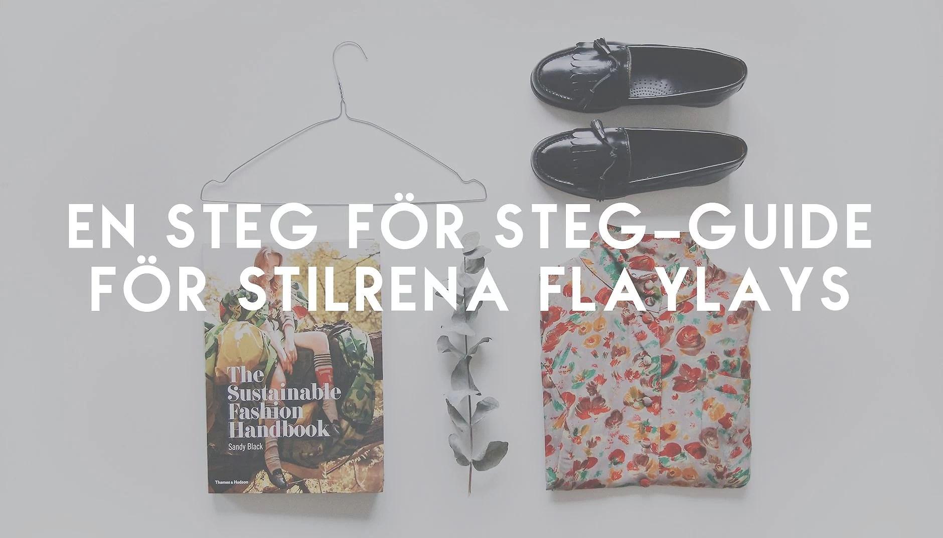 en steg för steg-guide för stilrena flatlays.