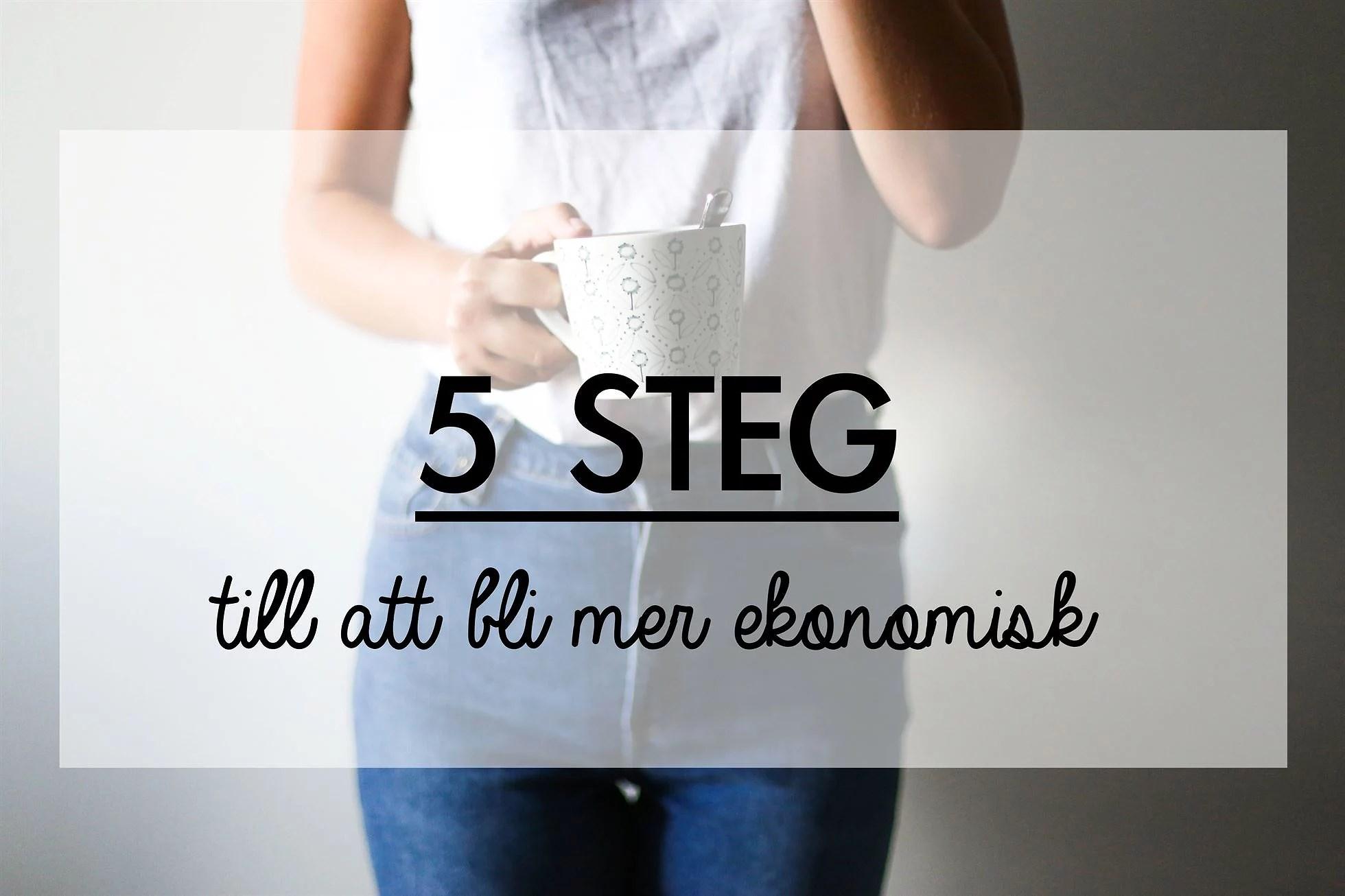 5 TIPS FÖR ATT BLI MER EKONOMISK