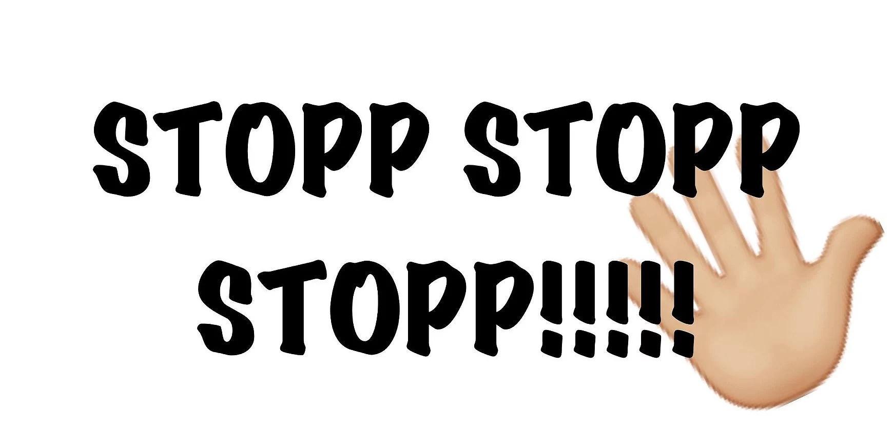 STOPP STOPP STOPP STOPP!!!!!!!!!!!!!!!!!!!!!!!!!!