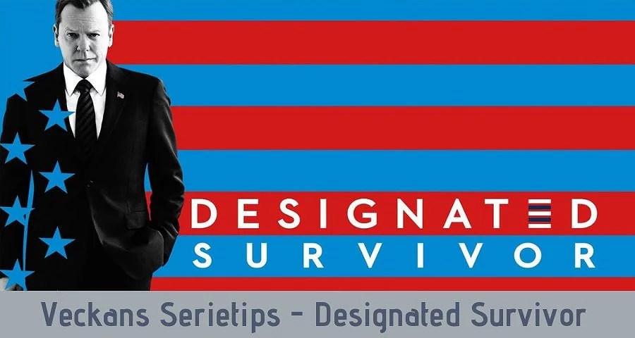 Veckans Serietips - Designated Survivor