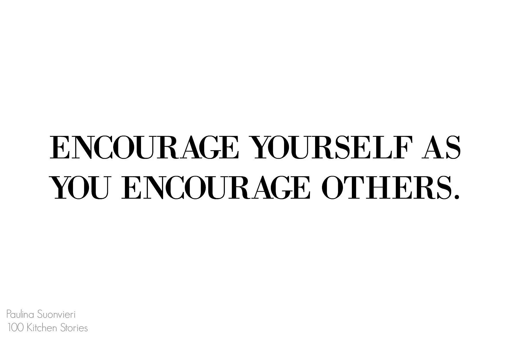 Encourage Yourself as You Encourage Others