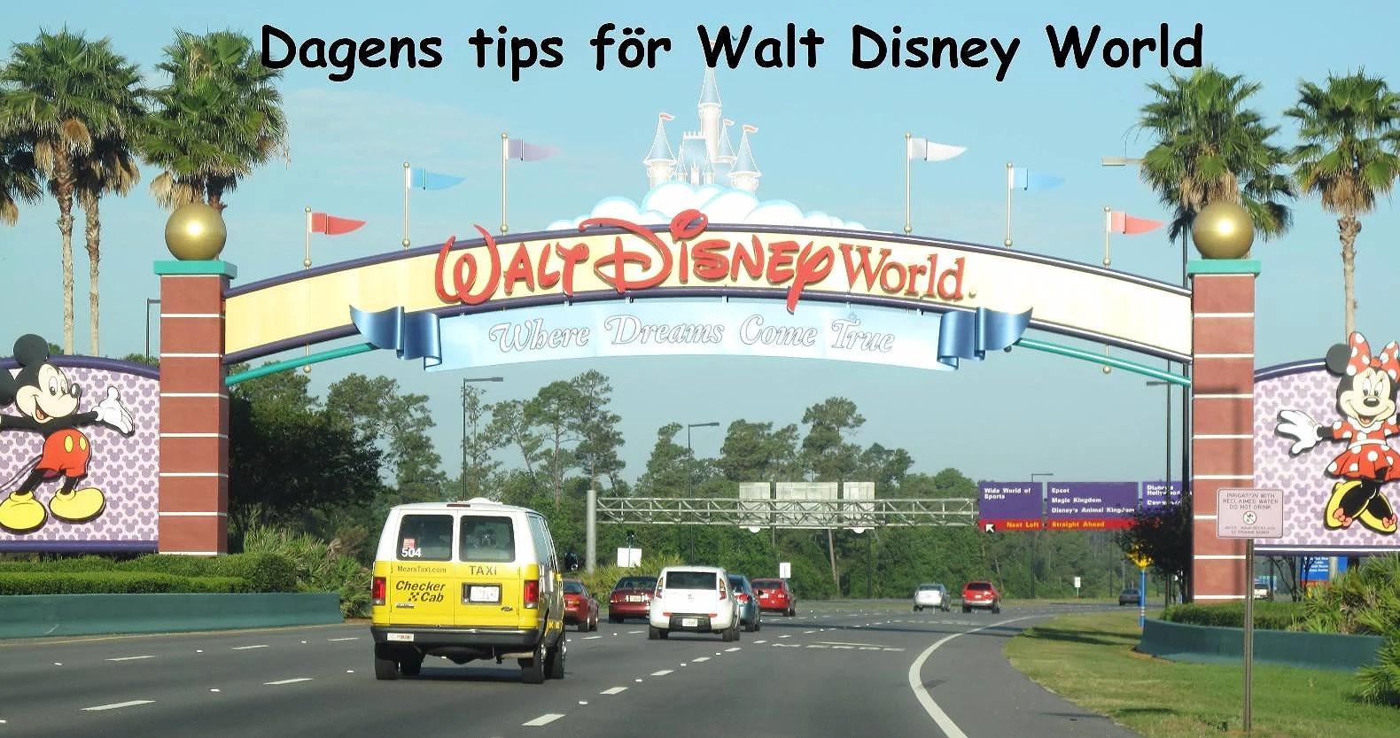 Dagens Tips för Walt Disney World: Läs de äldre tipsen
