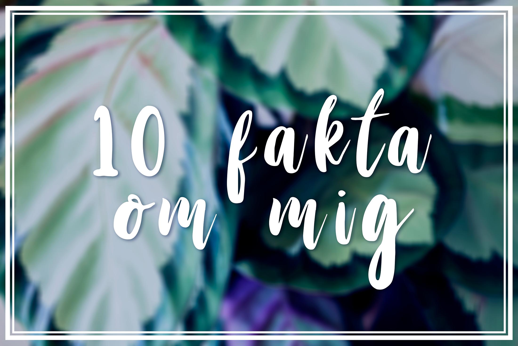 10 fakta om mig