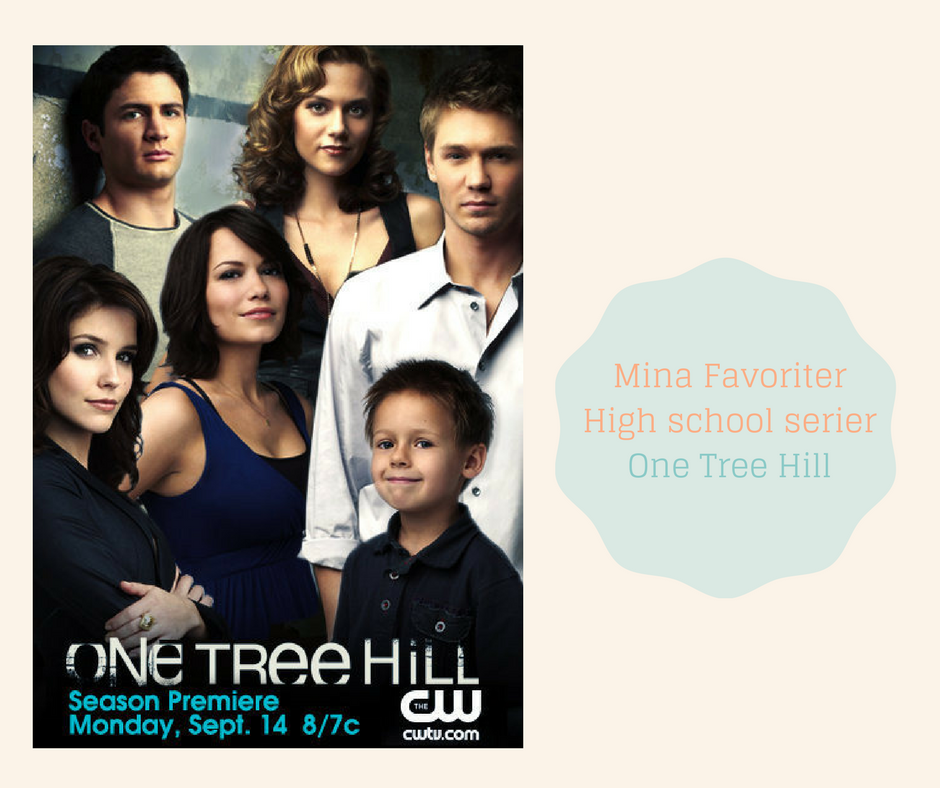 Mina Favoriter -High school serier - One Tree Hill