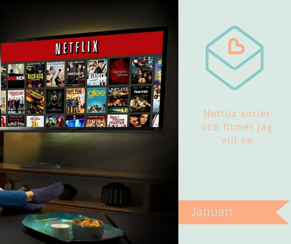 Januari temat- Filmer och Serier jag vill se på netflix!