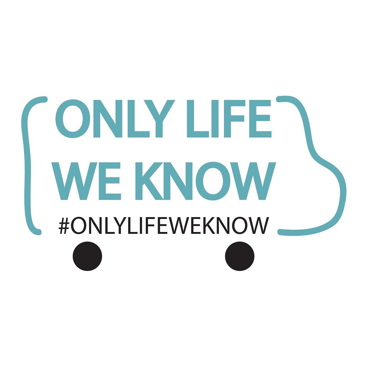 onlylifeweknow