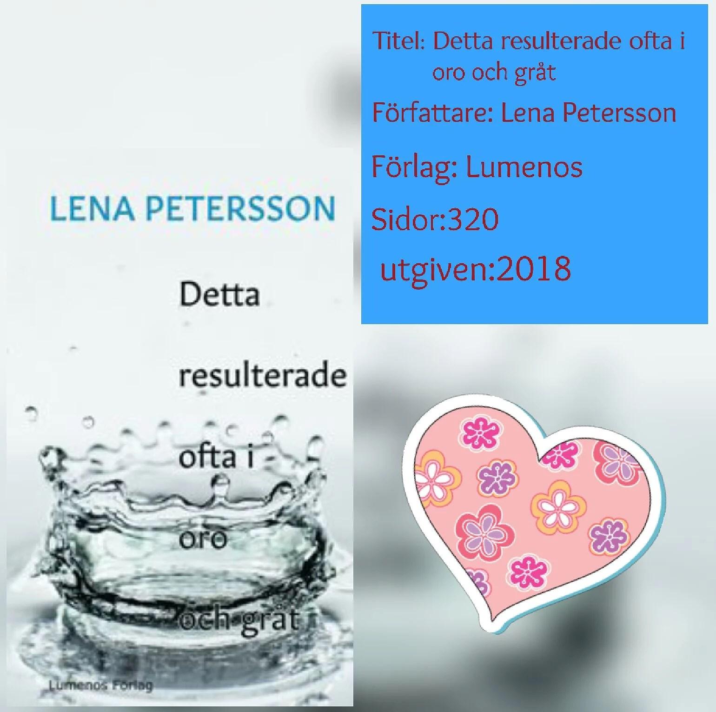 Detta resulterade ofta i oro och gråt- Lena Petersson