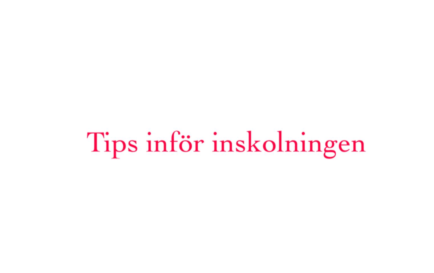 Bästa tipsen inför inskolningen