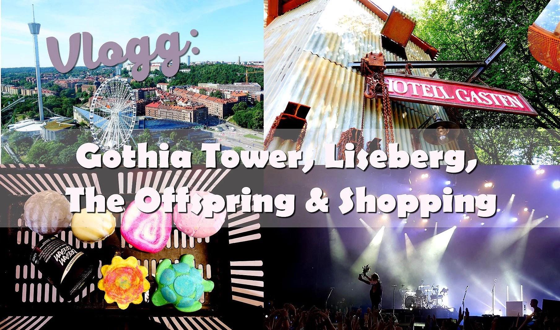 Vlogg: Gothia Tower, Liseberg, The Offspring & Shopping