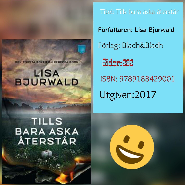 Tills bara aska återstår- Lisa Bjurwald