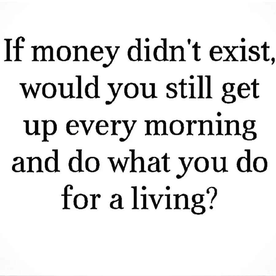 If money didn't exist,