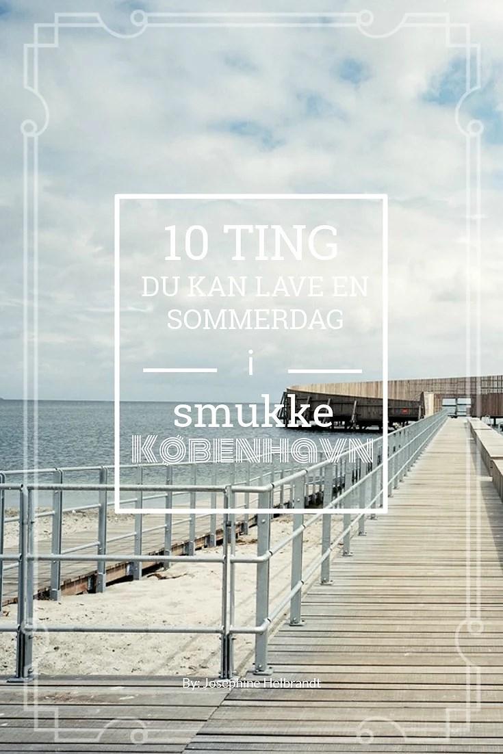 10 TING DU KAN LAVE EN SOMMERDAG I KØBENHAVN
