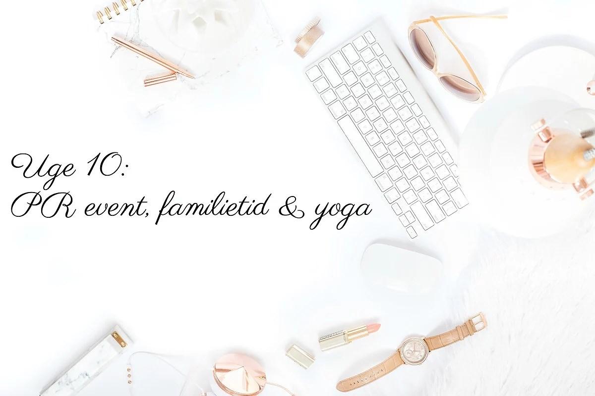 Planer for ugen // Yoga, PR event & familietid