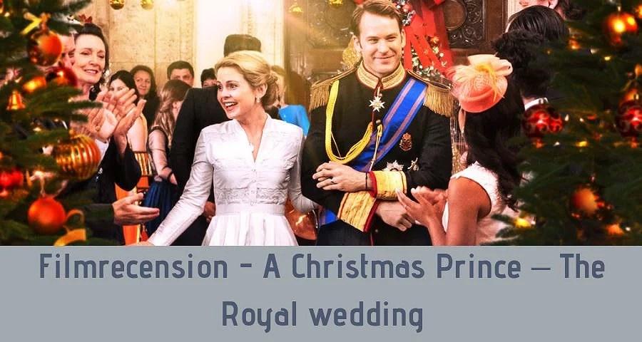 Filmrecension - A Christmas Prince – The Royal wedding