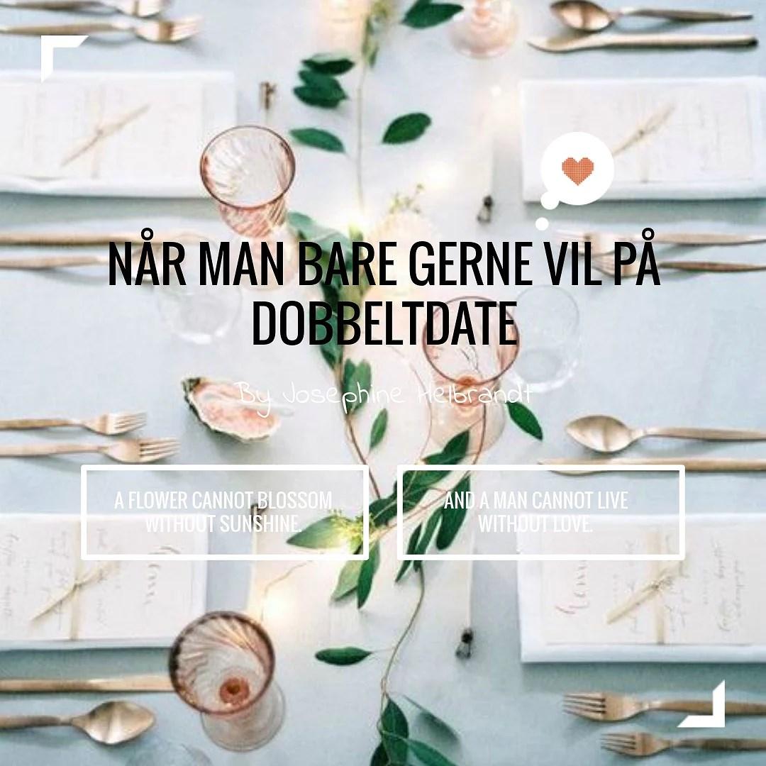 NÅR MAN BARE GERNE VIL PÅ DOBBELTDATE