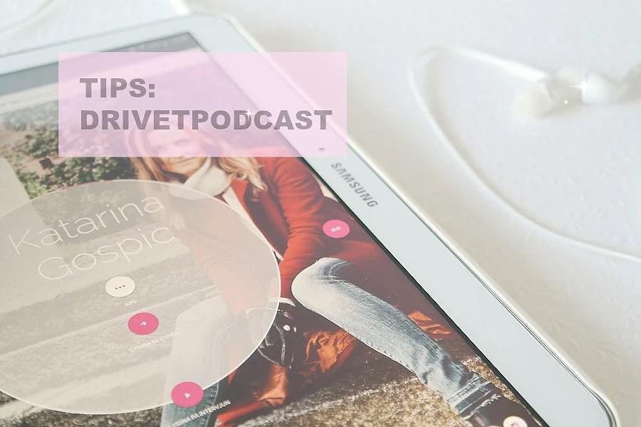 PODDTIPS #4 || DRIVET