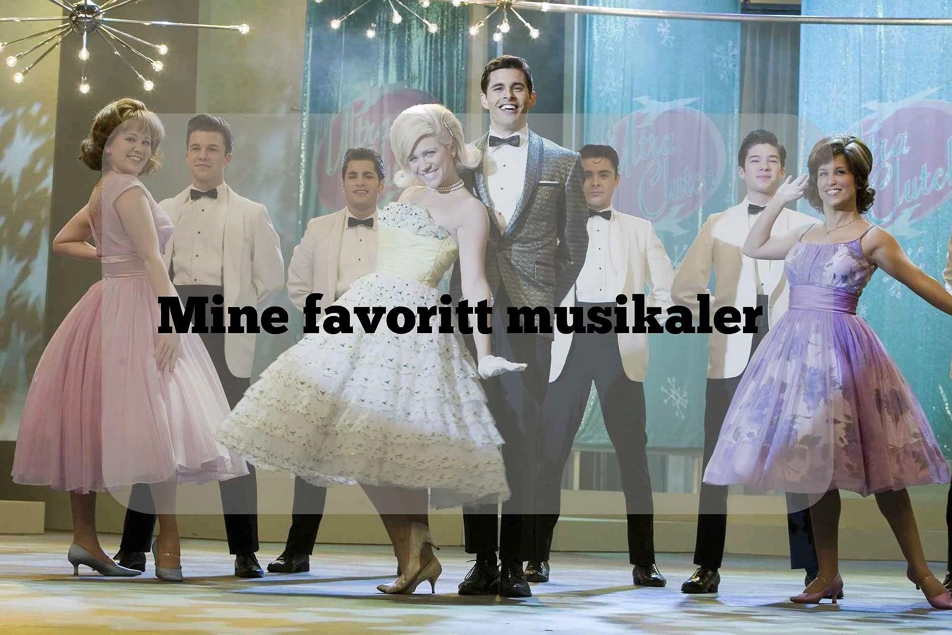 mine favoritt musikaler