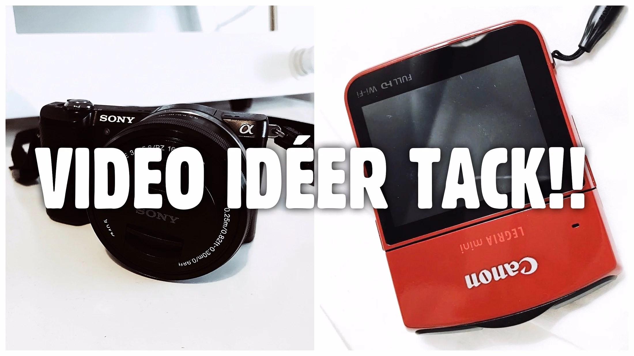 VIDEO IDÉER TACK!!!