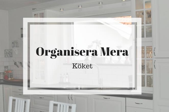 Organisera mera köket