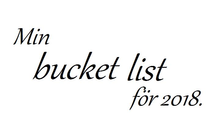 Min bucketlist för 2018
