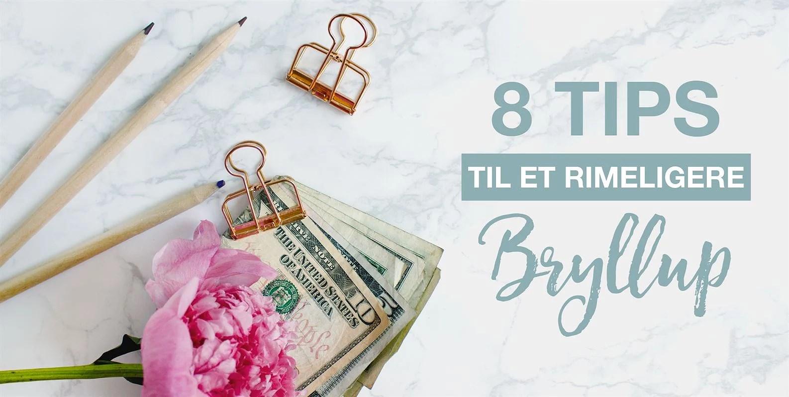 8 tips til et rimeligere bryllup