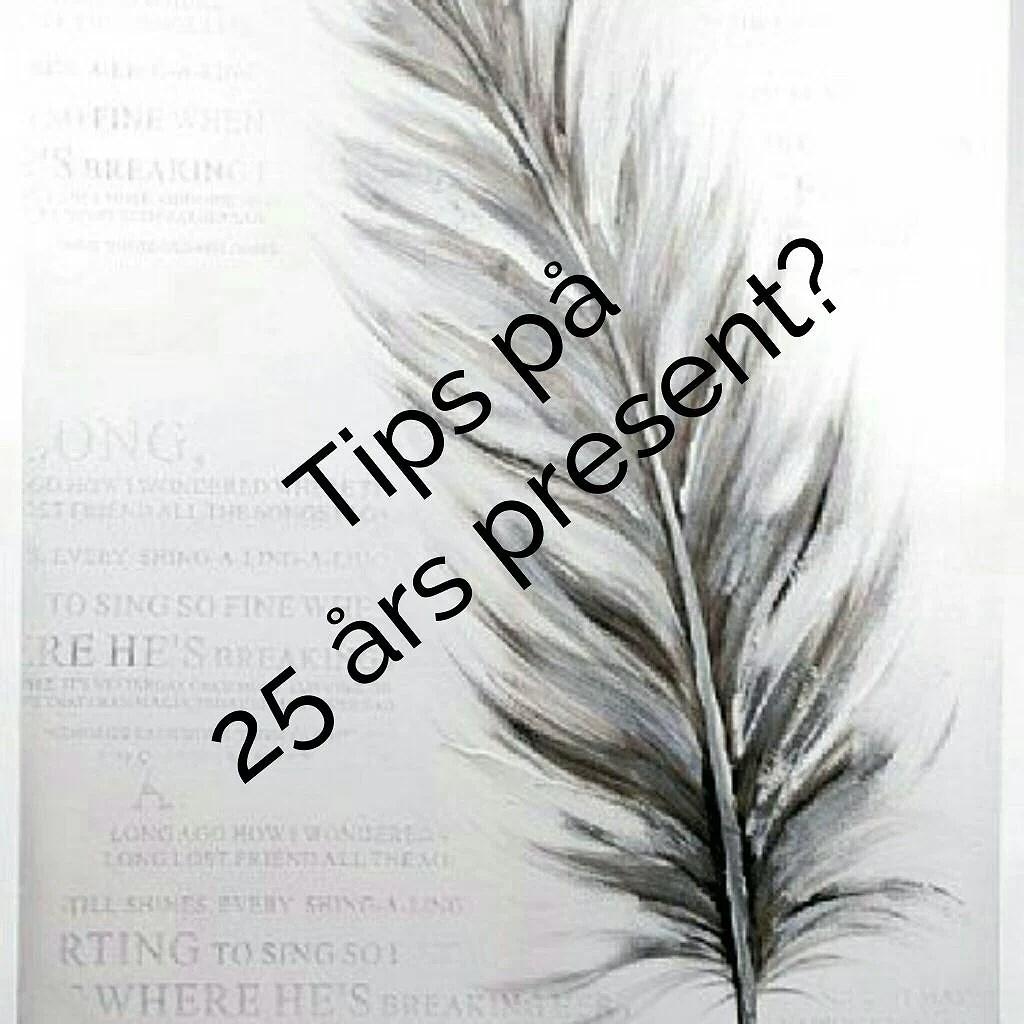 25 års present tips Tips på 25 års present?! | EmmaaFrida 25 års present tips