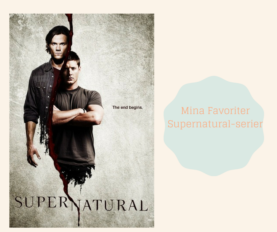 Mina Favoriter -Supernatural serier
