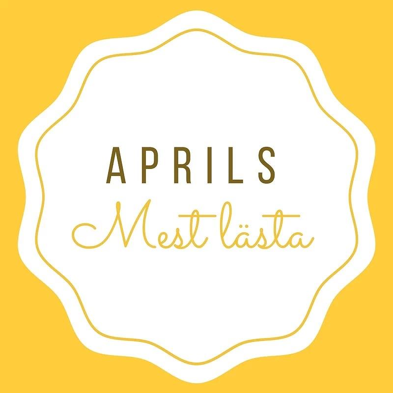 Aprils mest lästa