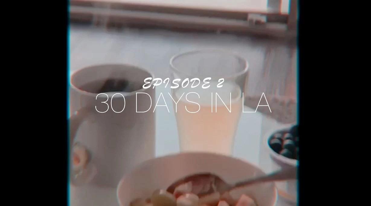 EP2 30 DAYS IN LA