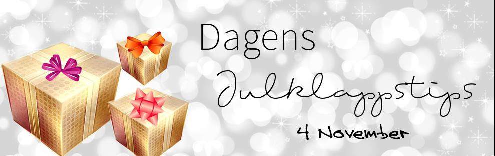 Dagens Julklappstips - 4 november