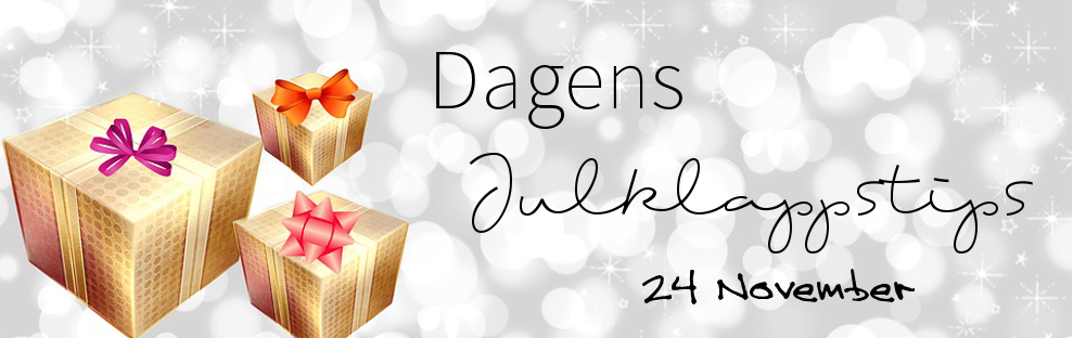 Dagens Julklappstips - 24 november